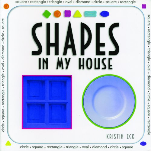 Shapes in My House (Look-And-Learn Books): Kristin Eck