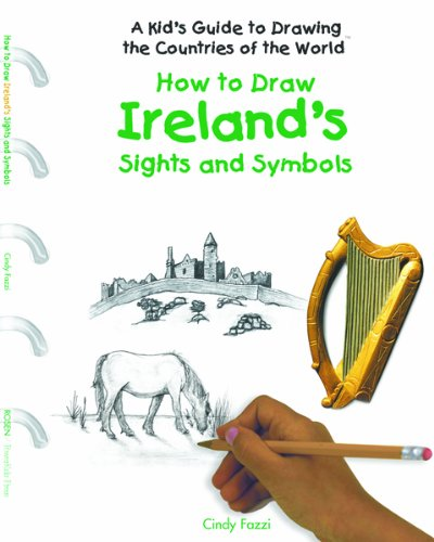 9781404227385: How to Draw Ireland's Sights and Symbols (Kid's Guide to Drawing the Countries of the World)