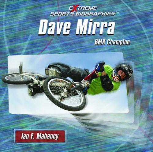 9781404227446: Dave Mirra: BMX Champion (Extreme Sports Biographies)