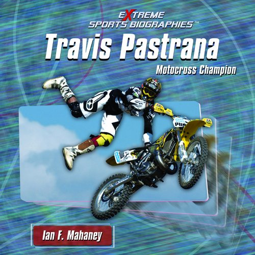 9781404227484: Travis Pastrana: Motocross Champion (Extreme Sports Biographies)