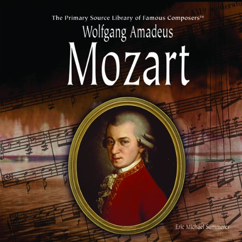 9781404227729: Wolfgang Amadeus Mozart (Primary Source Library of Famous Composers)