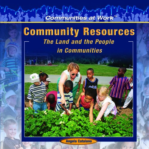 Community Resources:: The Land and the People in Communities (Library Binding): Angela Catalano
