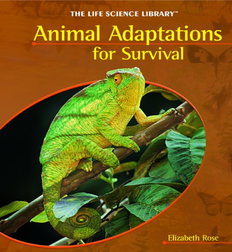 Animal Adaptations for Survival (Life Science Library (Powerkids Press)): Elizabeth Rose