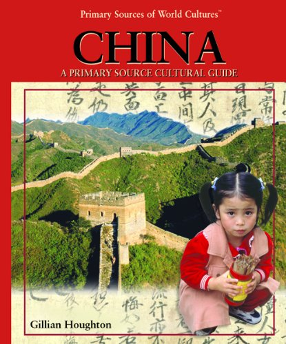 9781404229082: China: A Primary Source Cultural Guide (Primary Sources of World Cultures)