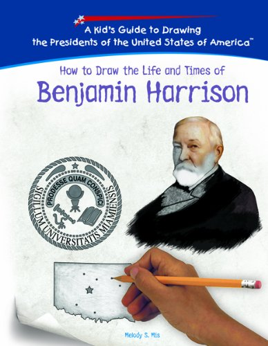 9781404230002: Benjamin Harrison (Kid's Guide to Drawing the Presidents of the United States o)