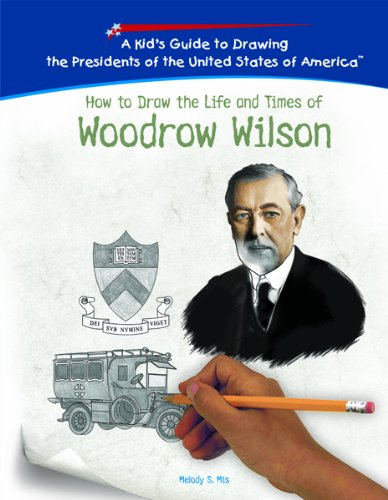 9781404230040: Woodrow Wilson (Kid's Guide to Drawing the Presidents of the United States o)
