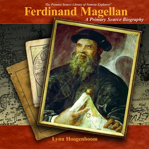 9781404230392: Ferdinand Magellan: A Primary Source Biography (Primary Source Library of Famous Explorers)