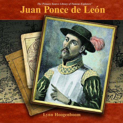 9781404230408: Juan Ponce De Leon: A Primary Source Biography (The Primary Source Library of Famous Explorers)