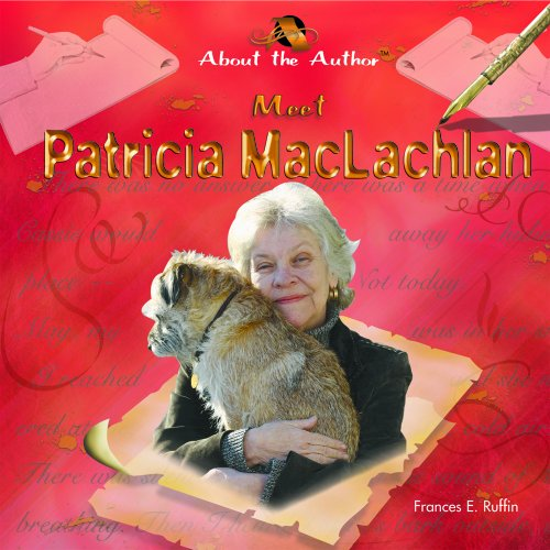9781404231306: Meet Patricia MacLachlan (About the Author)