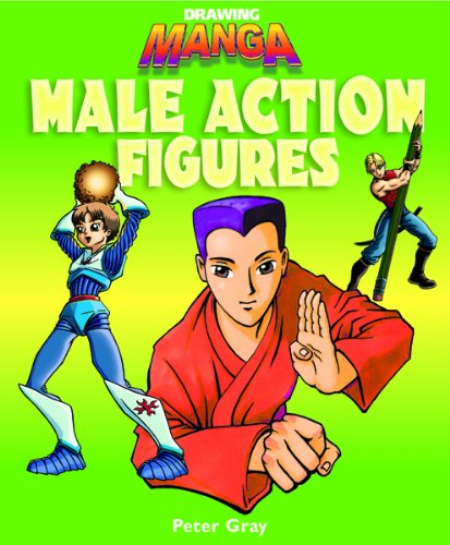 Male Action Figures (Kid's Guide to Drawing): Gray, Peter C