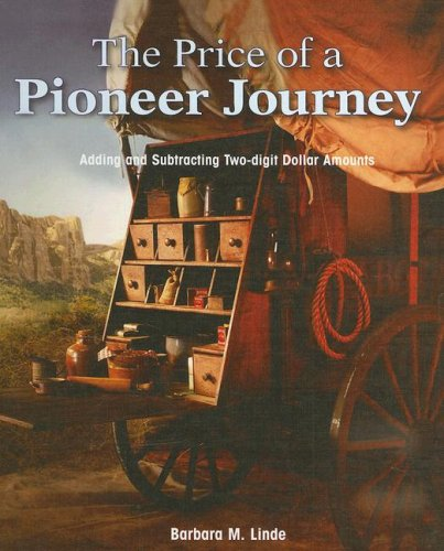 9781404233379: The Price of a Pioneer Journey: Adding and Subtracting Two-Digit Dollar Amounts (Rosen Publishing Group's Reading Room Collection)