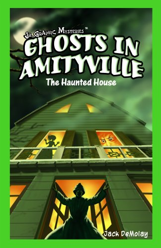 Ghosts in Amityville: The Haunted House (Library Binding): Jack DeMolay