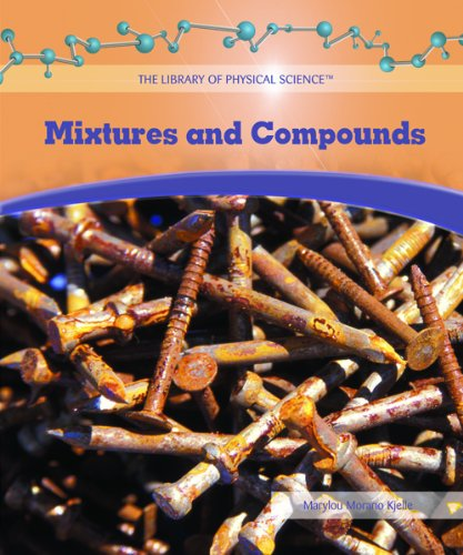 9781404234208: Mixtures and Compounds (Library of Physical Science)
