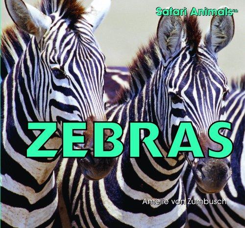 Zebras (Safari Animals): Amelie Von Zumbusch
