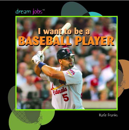 9781404236226: I Want to Be a Baseball Player (Dream Jobs)