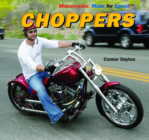 Choppers (Motorcycles: Made for Speed): Connor Dayton