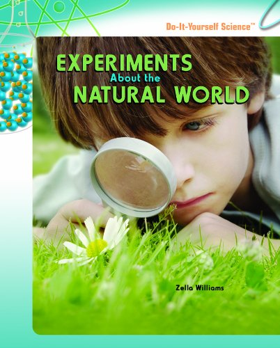 Experiments about the Natural World (Library Binding): Zella Williams