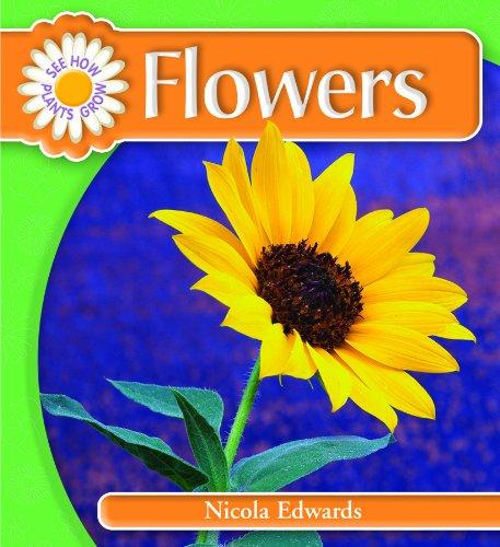 Flowers (See How Plants Grow): Edwards, Nicola