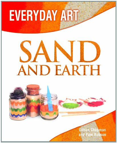 Making Art with Sand and Earth (Everyday: Gillian Chapman; Pam