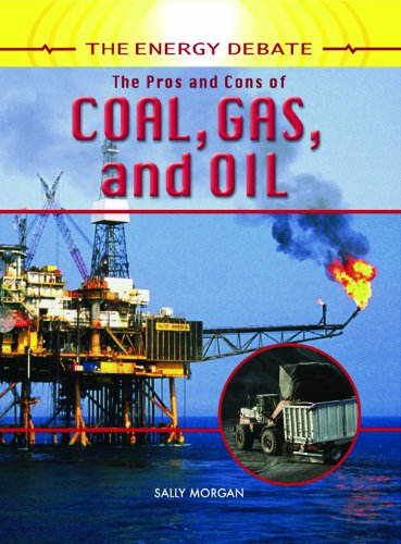 9781404237445: The Pros and Cons of Coal, Gas, and Oil (The Energy Debate)
