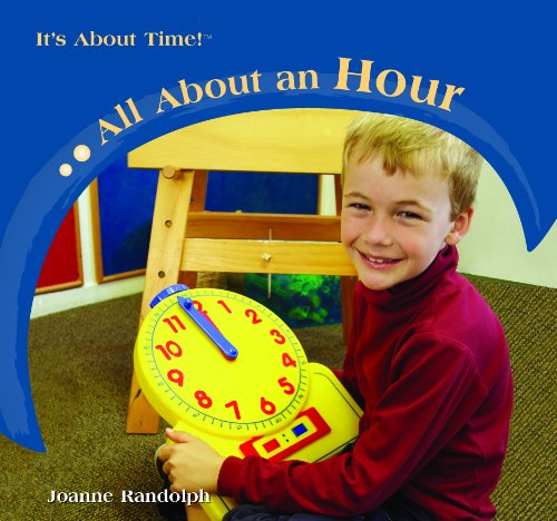 9781404237667: All About an Hour (It's About Time!)