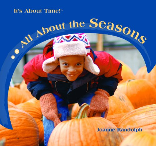 9781404237681: All About the Seasons (It's About Time!)