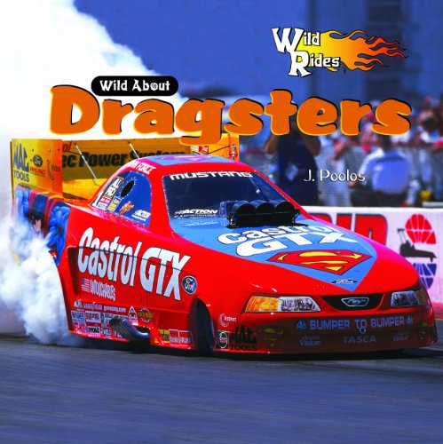 Wild about Dragsters (Wild Rides!): Poolos, J.