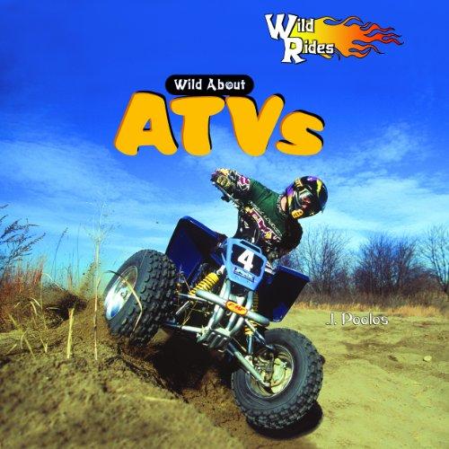 9781404237933: Wild About ATVs (Wild Rides)