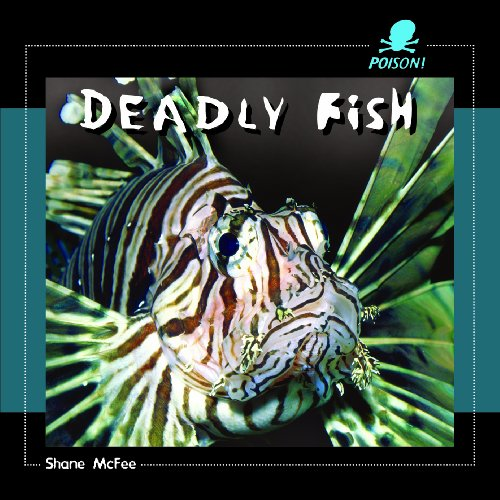 9781404237988: Deadly Fish (Poison!)