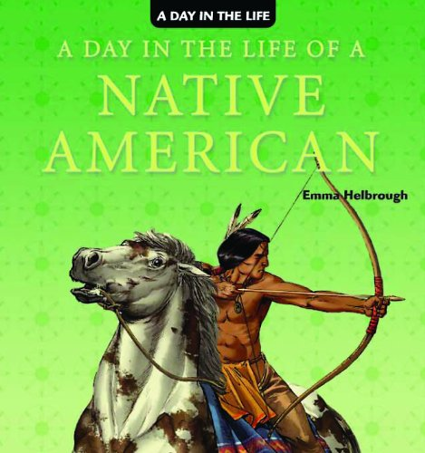 9781404238541: A Day in the Life of a Native American