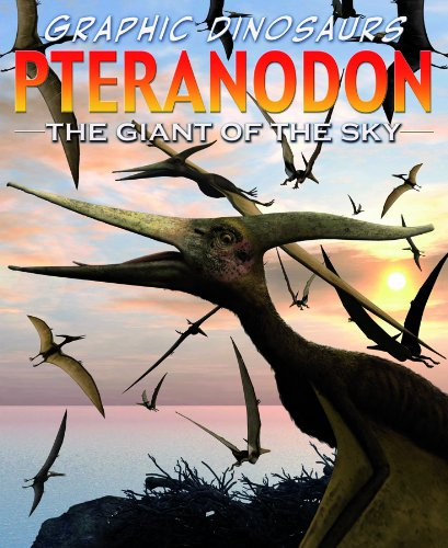 9781404238954: Pteranodon: Giant of the Sky (Graphic Dinosaurs)