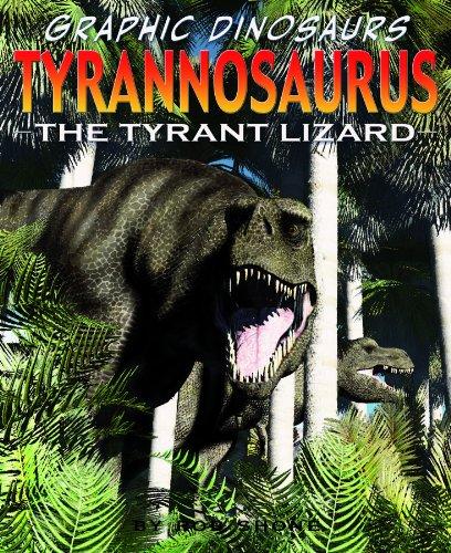 9781404238978: Tyrannosaurus: The Tyrant Lizard (Graphic Dinosaurs)