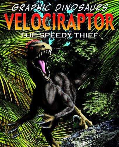 9781404238985: Velociraptor: The Speedy Thief (Graphic Dinosaurs (Library))