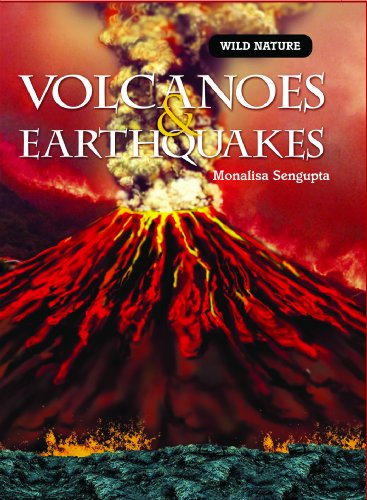 Volcanoes & Earthquakes (Library Binding): Monalisa Sengupta