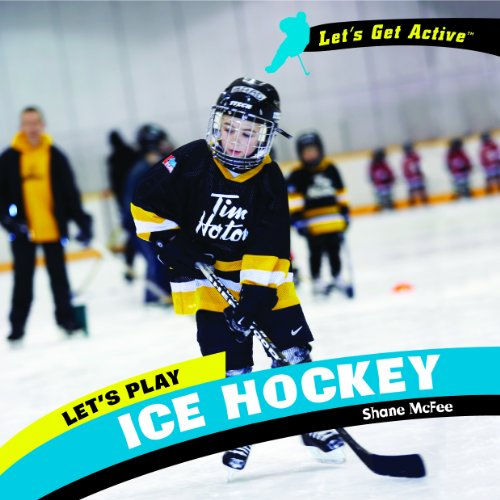 9781404241954: Let's Play Ice Hockey (Let's Get Active)