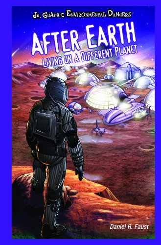9781404242296: After Earth: Living on a Different Planet (Jr. Graphic Environmental Dangers)