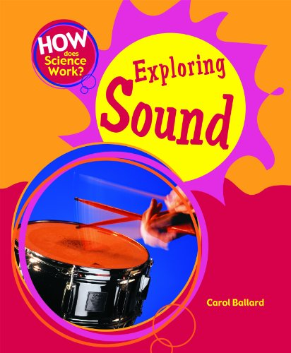 Exploring Sound (How Does Science Work?): Carol Ballard