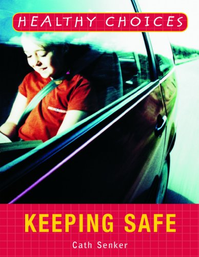 9781404243002: Keeping Safe (Healthy Choices)
