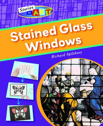 Stained Glass Windows (Stories in Art): Richard Spilsbury