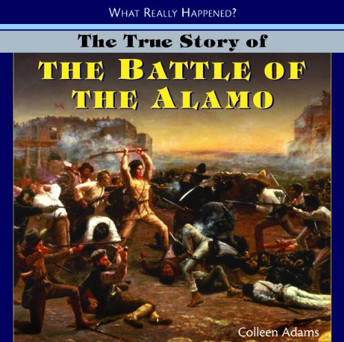 9781404244771: The True Story of the Battle of the Alamo (What Really Happened?)