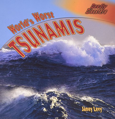9781404245389: World's Worst Tsunamis (Deadly Disasters)