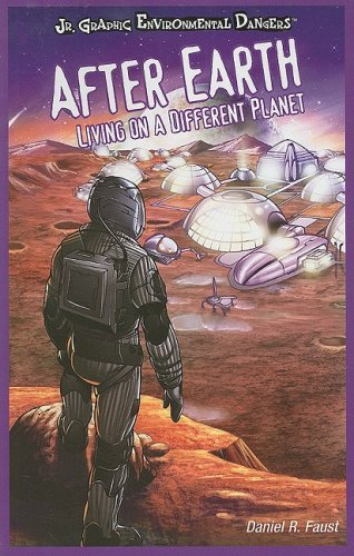 9781404245969: After Earth: Living on a Different Planet (Jr. Graphic Environmental Dangers)