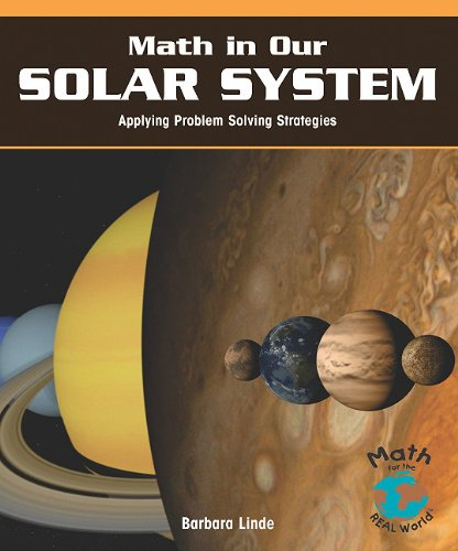 9781404251359: Math in Our Solar System: Applying Problem-Solving Strategies (PowerMath: Math for the Real World)