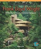 9781404251458: The Architecture of Frank Lloyd Wright: Understanding the Concepts of Parallel and Perpendicular (Powermath)