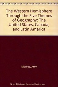 The Western Hemisphere Through the Five Themes of Geography: The United States, Canada, and Latin ...