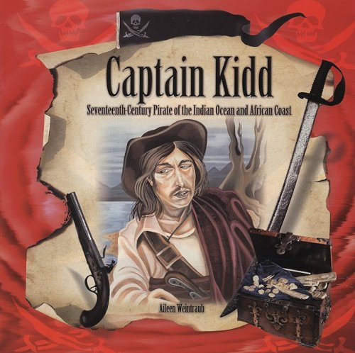 9781404255562: Captain Kidd: Seventeenth-Century Pirate of the Indian Ocean and African Coast (Pirates: Tony Stead Nonfiction Independent Reading Collection)
