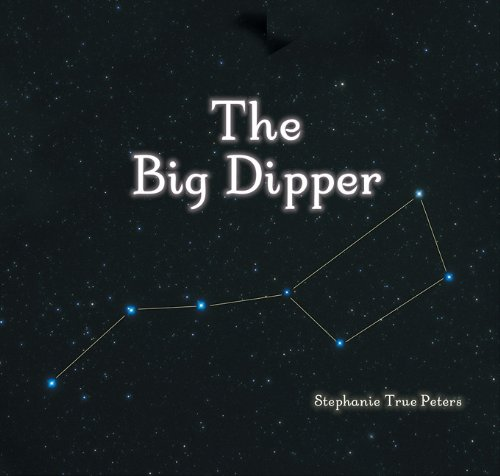 Big Dipper (Library of Constellations): Stephanie Peters