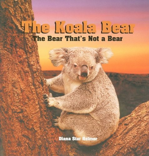 9781404255654: The Koala Bear: The Bear That's Not a Bear (Tony Stead Nonfiction Independent Reading Collections)