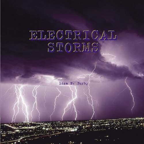 Electrical Storms (Extreme Weather): Burby, Liza N.