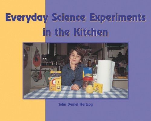 Everyday Science Experiments in the Kitchen (Tony: Hartzog, John Daniel
